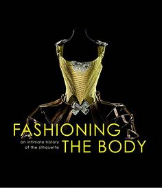 Fashioning the Body: An Intimate History of the Silhouette by Denis Bruna http://www.amazon.com/dp/0300204272/ref=cm_sw_r_pi_dp_1DRiwb1R0ASQK