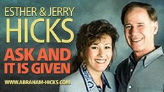 Esther & Jerry Hicks - Ask and It Is Given / The Teachings of Abraham