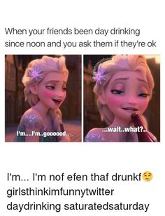 Tgif, girl memes, and ask: when your friends been day drinking since noon Tgif Funny, Hilarious, Day Drinking, Girl Memes, Its Friday Quotes, Videos Funny, Bff, Cheer, Funny Quotes