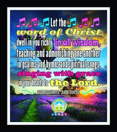 Let the WORD OF CHRIST, dwell in you richly, in all wisdom teaching and admonishing one another in psalms and hymns and spiritual songs, singing with grace in your hearts to the Lord! Daily Bible Inspiration, Spiritual Songs, Happy Wednesday, Your Heart, Christ, Singing, Spirituality, Lord, Hearts