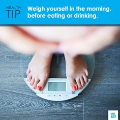 #TipTuesday: If you've been following your post-holiday diet - weigh to go! Now it's time to start tracking your progress (and make sure pesky pounds don't find their way back on). It's best to step on the scale in the morning before eating or drinking — and prior to starting your daily activities. For the most reliable number, be sure to check your poundage at a consistent time, whether daily or weekly.