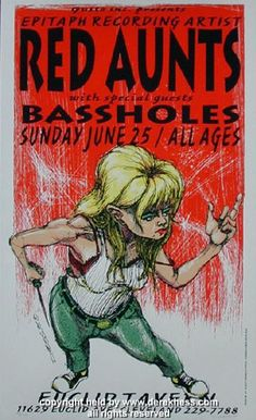 Red Aunts w/ Bassholes poster (Hess 95-20) (click image for more detail) Artist: Derek Hess Venue: Euclid Tavern Location: Cleveland, OH Concert Date: 6/25/1995 Edition: signed and numbered out of 300