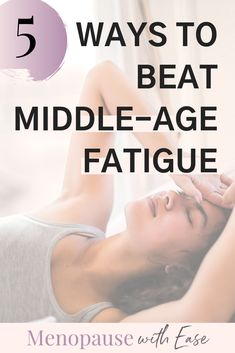 5 Tips for Beating Fatigue Menopause Fatigue, Menopause Relief, Menopause Symptoms, How To Get Energy, How To Increase Energy, Causes Of Fatigue, Chronic Fatigue, Estrogen Dominance, Lack Of Energy