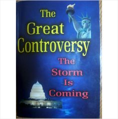The Great Controversy : The Storm is Coming (2008) PB Book