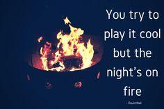 Night's on Fire - David Nail Country Music Quotes, Country Music Lyrics, Song Lyric Quotes, Song Lyrics, David Nail, Nail Summer, Pop Punk, Sounds Like, Writing Inspiration