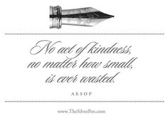 Inspirational Life Quotes - Kindness - Aesop | The Silver Pen
