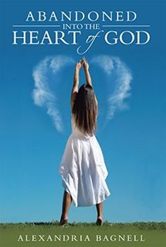 Buy Abandoned into the Heart of God by Alexandria Bagnell and Read this Book on Kobo's Free Apps. Discover Kobo's Vast Collection of Ebooks and Audiobooks Today - Over 4 Million Titles! Lisa Whelchel, Prayers For Hope, Matthew West, Facing Fear, Love My Sister, He Is Coming, Girl Thinking, Smart Girls