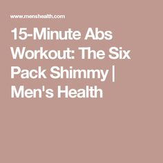 15-Minute Abs Workout: The Six Pack Shimmy | Men's Health