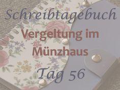 """Schreibtagebuch """"Vergeltung im Münzhaus"""": Tag 56"""