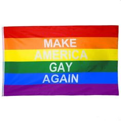 Original Make America Gay Again 3' x 5' Anti-Trump Rainbow Pride Flag ($50) ❤ liked on Polyvore featuring home, outdoors, outdoor decor, gay, random, words, patio decor, garden decor, garden patio decor and outdoor garden decor