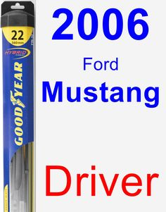 Driver Wiper Blade for 2006 Ford Mustang - Hybrid