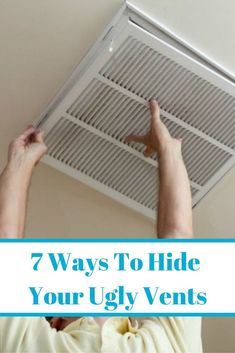 Sick of your ugly vents being an eye sore in your home? Transform them with these 7 simple diy hacks to make your home nicer! #diy #vents #diyhomedecor
