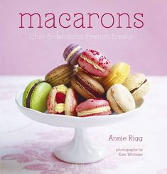 Book Review & Giveaway: Macarons by Annie Rigg