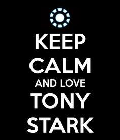 Keep calm and love Tony Stark