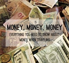 Everything You Need to Know About Money When Traveling