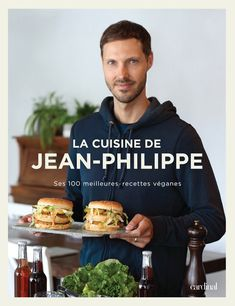 La cuisine de Jean-Philippe: Frequently Bought Together * + * + * + * + Price for all: * This item: La cuisine de Jean-Philippe… Chefs, Beurre Vegan, Heinz Baked Beans, Great Recipes, Vegan Recipes, Chef Cookbook, Jean Philippe, Restaurant, Diet