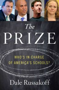 The Prize: Who's in Charge of America's Schools? by Dale Russakoff | 9780547840055 | Hardcover | Barnes & Noble