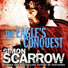 The Eagle's Conquest; 13.5hrs,  Eagles of the Empire, Book 2. Audiobook