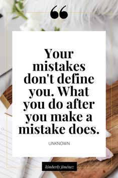 #morningthoughts #quote #Motivation Your mistakes don't define you. What you do after you make a mistake does