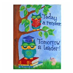 Art for Kids Today a READER Tomorrow a LEADER Owls12x16 by nJoyArt, $130.00