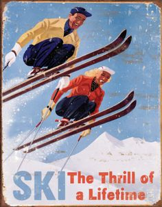 Ski - Thrill of a Lifetime Tin Sign at AllPosters.com