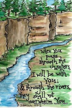 With You Through the Rivers Isaiah Illustrated Watercolor Bible Verse Art, Scripture Cards, Bible Verses Quotes, Bible Scriptures, Memory Verse, Healing Scriptures, Healing Quotes, Uplifting Quotes, Quotes Quotes