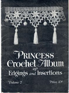 The Vintage Pattern Files: 1910's Crochet - Princess Crochet Album of Edgings And Insertions Vol. 2