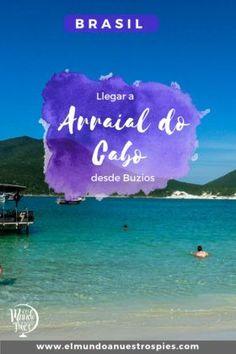 Guia para conocer Arraial do Cabo desde Buzios | El mundo a nuestros pies Rio, South America, Brazil, Landscape, World, Places, Movie Posters, Playa Beach, Travel Blog