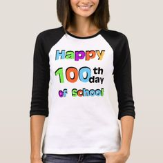 Shop Happy Day of School T-Shirt created by school_teacher. Personalize it with photos & text or purchase as is! School Shirts, Teacher Shirts, 100 Day Celebration, Cutting Activities, Latest T Shirt, Cool Writing, 100 Days Of School, 100th Day, Custom Shirts