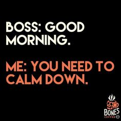 Haha Funny, Lol, Funny Stuff, Work Quotes, Work Sayings, Calm Down, Just For Laughs, Good Morning, Humor