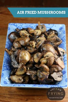 Air Fryer: Delicious and easy gourmet-level fried mushrooms. And only 92 calories / 2 ww points+ per 1 cup / 160 g. Roasted Mushrooms, Stuffed Mushrooms, Garlic Mushrooms, Air Fry Everything, Phillips Air Fryer, Nuwave Air Fryer, Power Air Fryer Recipes, Cooks Air Fryer, Air Frier Recipes
