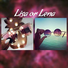 Lisa or Lena? Theme: Sunglases @Anjalie❤