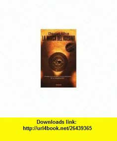 La Marca del Asesino (Spanish Edition) (9788439706106) Daniel Silva , ISBN-10: 8439706103  , ISBN-13: 978-8439706106 ,  , tutorials , pdf , ebook , torrent , downloads , rapidshare , filesonic , hotfile , megaupload , fileserve