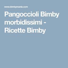 Pangoccioli Bimby morbidissimi - Ricette Bimby