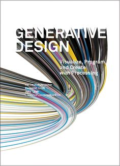 Generative Design :: Princeton Architectural Press
