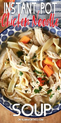 Chicken Noodle Soup Recipe for the Instant Pot is the easiest dump and go dinner. Made with rotisserie or leftover chicken