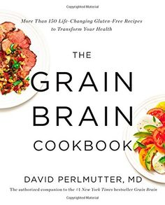 The Grain Brain Cookbook: More Than 150 Life-Changing Gluten-Free Recipes to Transform Your Health by David Perlmutter http://www.amazon.com/dp/0316334251/ref=cm_sw_r_pi_dp_iKPrub16PV7S4