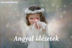 Angyal idézetek képekkel - nézd meg az angyal idézetek gyűjteményét barátságról, szerelemről, ördögről és válaszd ki a kedvencedet! Karma, Winter Hats, Paulo Coelho