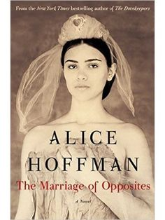 "Signed: Alice Hoffman's ""Marriage Of Opposites"" from Books & Books"