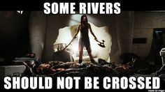 Some Rivers Should Not Be Crossed