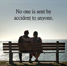 You were not my accident, you were my gift of a lifetime. So precious you are even when you can't see it for yourself.