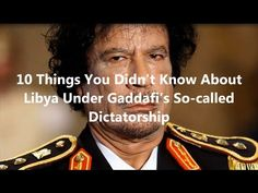 10 Things You Don't Know About Libya Under Gaddafi's Dictatorship - Know Infinity - YouTube