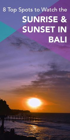 8 Tops Spots to Watch the Sunrise & Sunset in Bali | Hello Raya Blog