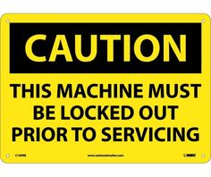 Caution, THIS MACHINE MUST BE LOCKED OUT PRIOR TO SERVICING, 7X10, PS Vinyl