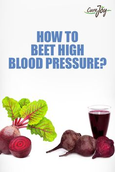 """How To """"Beet"""" High Blood Pressure. ==>"""