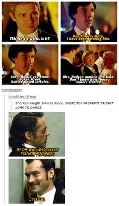 I would pay good money to see Sherlock teaching John how to dance. Oh my God. Someone please tell me there is a deleted scene of this lying about somewhere?!