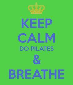 KEEP CALM DO PILATES & BREATHE