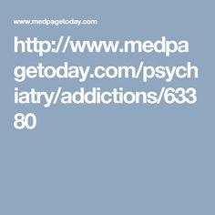 http://www.medpagetoday.com/psychiatry/addictions/63380