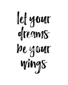Let Your Dreams Be Your Wings Printable Wall Art Dreams Quote Typography Poster Motivational Inspirational Wall Decor Word Art Quotes Good Vibes Quotes Positivity, Positive Quotes, Motivational Quotes, Dreams Quotes Inspirational, Inspiring Quotes, Inspirational Quotes For Graduates, Positive Art, Inspirational Posters, Motivational Pictures