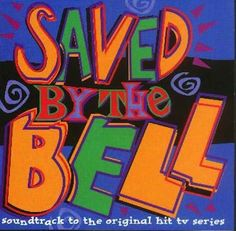 Saved By The Bell: Soundtrack To The Original Hit TV Series | 12 Soundtracks To '90s Kids TV Shows You Might Not Know Exist
